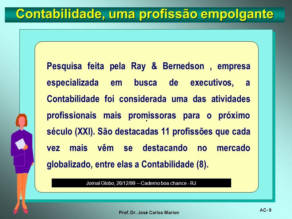 AC- 8 Prof. Dr. José Carlos Marion Contabilidade, uma profissão empolgante. A AMA, através de Warren Bennis, o maior especialista em liderança nos Est
