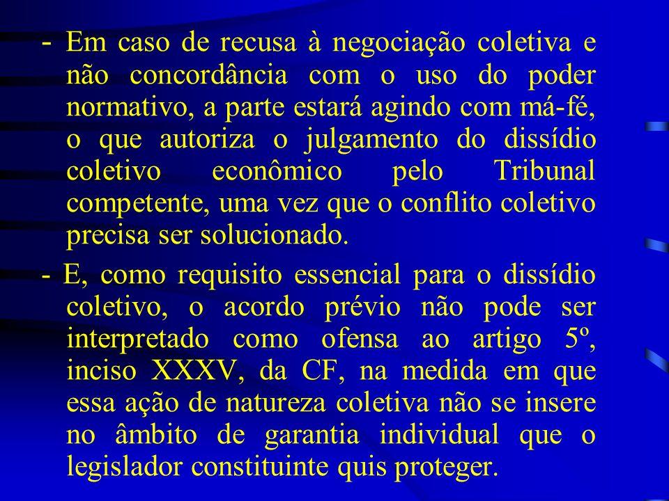 - Em caso de recusa à negociação coletiva e não concordância com o uso do poder normativo, a parte estará agindo com má-fé, o que autoriza o julgament
