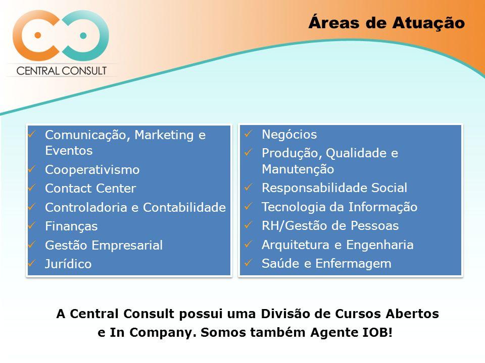 Comunicação, Marketing e Eventos Cooperativismo Contact Center Controladoria e Contabilidade Finanças Gestão Empresarial Jurídico Comunicação, Marketi