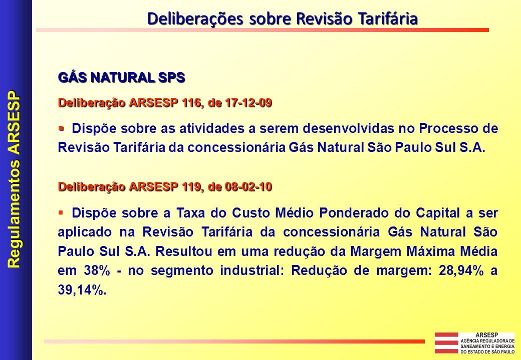 GÁS NATURAL SPS Deliberação ARSESP 116, de 17-12-09 Dispõe sobre as atividades a serem desenvolvidas no Processo de Revisão Tarifária da concessionári
