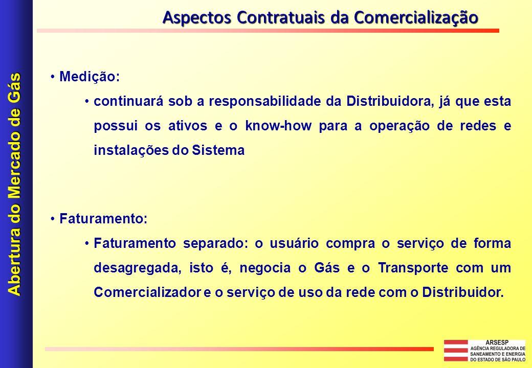Medição: continuará sob a responsabilidade da Distribuidora, já que esta possui os ativos e o know-how para a operação de redes e instalações do Siste