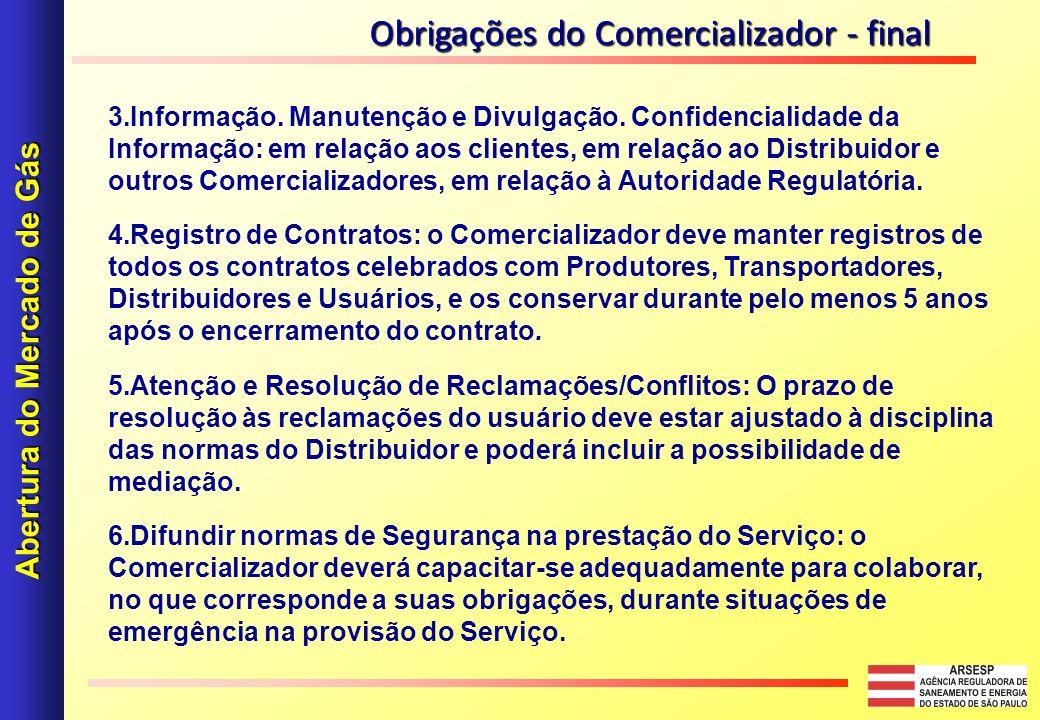 3.Informação. Manutenção e Divulgação. Confidencialidade da Informação: em relação aos clientes, em relação ao Distribuidor e outros Comercializadores