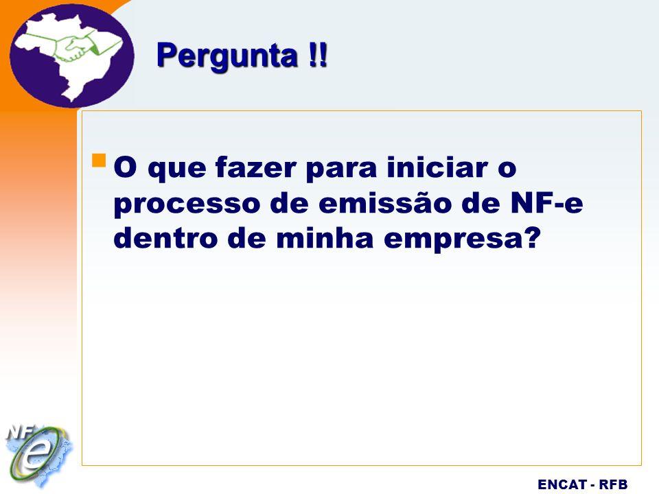 Nota Fiscal Eletrônica Projeto ENCAT - RFB Pergunta !! O que fazer para iniciar o processo de emissão de NF-e dentro de minha empresa?