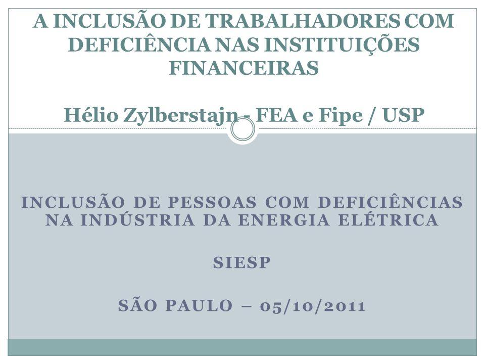 INCLUSÃO DE PESSOAS COM DEFICIÊNCIAS NA INDÚSTRIA DA ENERGIA ELÉTRICA SIESP SÃO PAULO – 05/10/2011 A INCLUSÃO DE TRABALHADORES COM DEFICIÊNCIA NAS INS