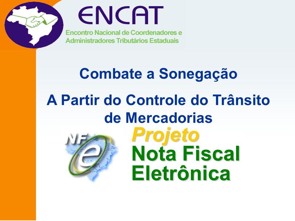Projeto Nota Fiscal Eletrônica Combate a Sonegação A Partir do Controle do Trânsito de Mercadorias