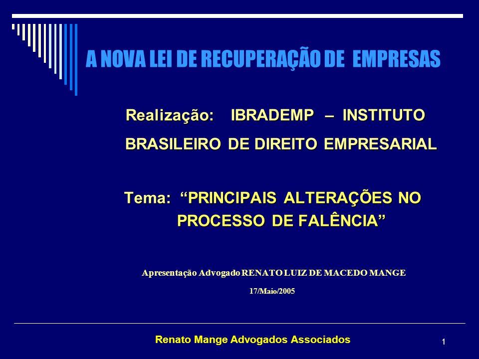 Renato Mange Advogados Associados 12 F A L Ê N C I A TEMPO E MODO DE REALIZAÇÃO DO ATIVO TEMPO Art.