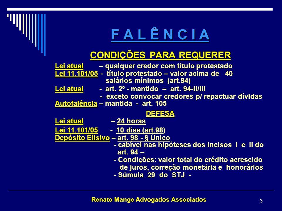 Renato Mange Advogados Associados 14 F A L Ê N C I A AÇÕES REVOCATÓRIAS Lei atual Lei atual conceito Lei 11.101/05 Art.