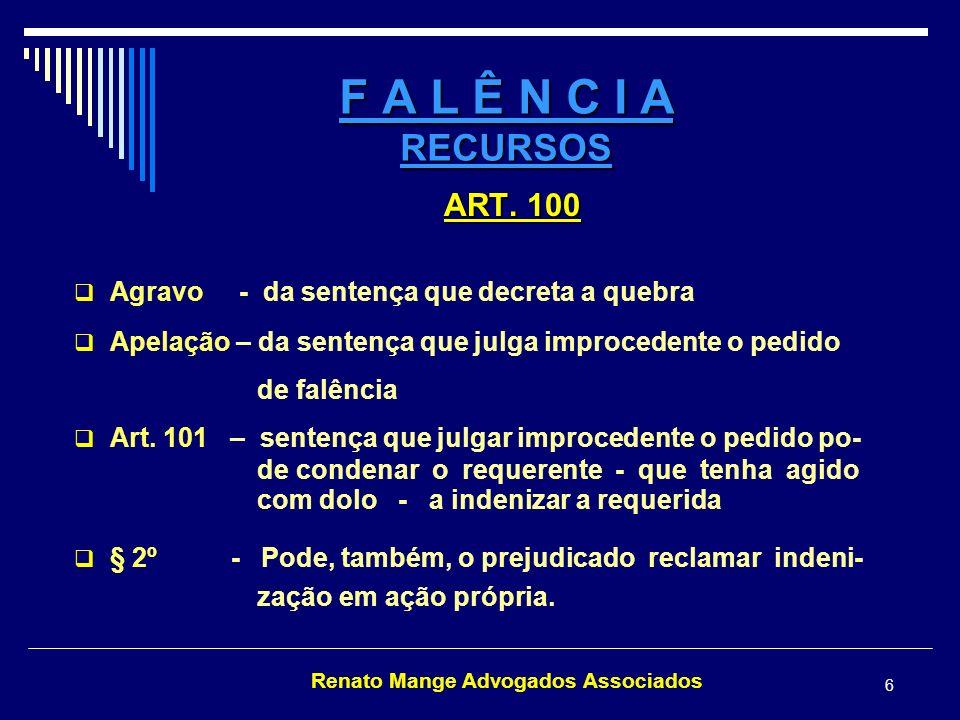 Renato Mange Advogados Associados 7 F A L Ê N C I A CLASSIFICAÇÃO DOS CRÉDITOS (Art.