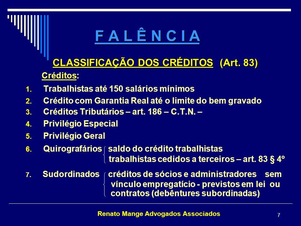 Renato Mange Advogados Associados 8 F A L Ê N C I A CLASSIFICAÇÃO DE CRÉDITOS EXTRACONCURSAIS – ART.