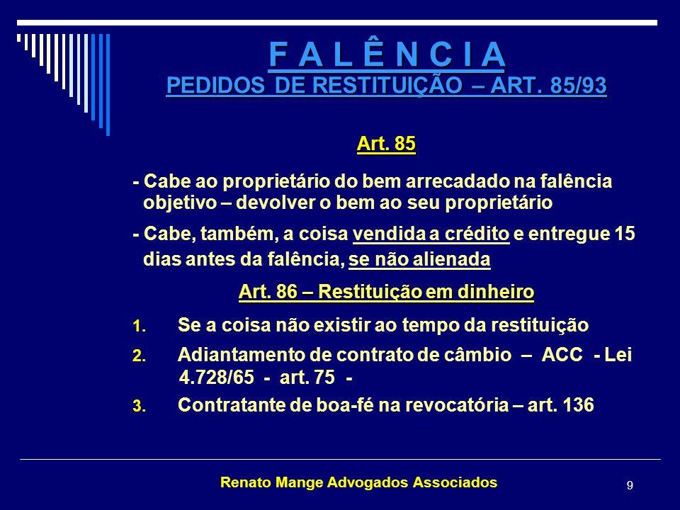 Renato Mange Advogados Associados 10 F A L Ê N C I A PEDIDOS DE RESTITUIÇÃO – ART.