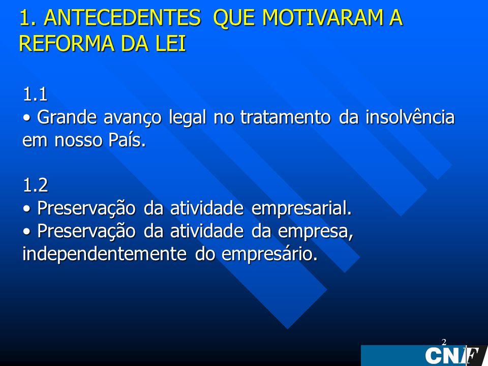 2 1.1 Grande avanço legal no tratamento da insolvência em nosso País.