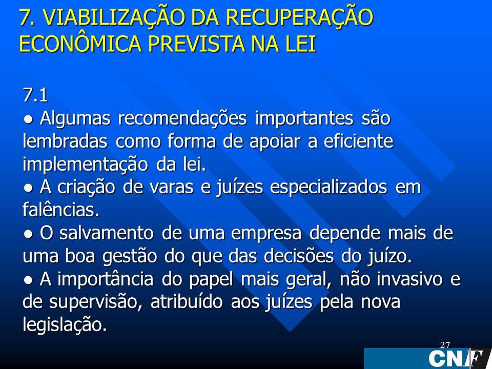 27 7.1 Algumas recomendações importantes são lembradas como forma de apoiar a eficiente implementação da lei.