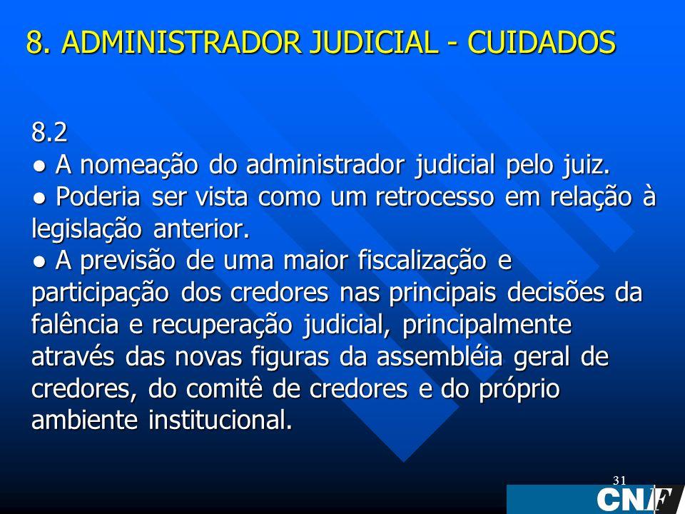 31 8.2 A nomeação do administrador judicial pelo juiz.