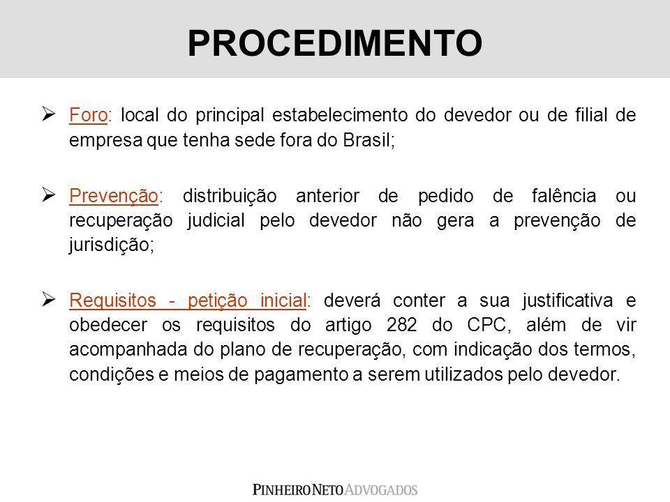 Foro: local do principal estabelecimento do devedor ou de filial de empresa que tenha sede fora do Brasil; Prevenção: distribuição anterior de pedido