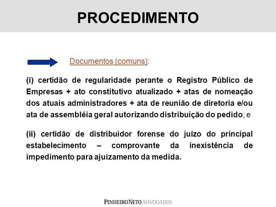 Documentos (comuns): (i) ++ + (i) certidão de regularidade perante o Registro Público de Empresas + ato constitutivo atualizado + atas de nomeação dos