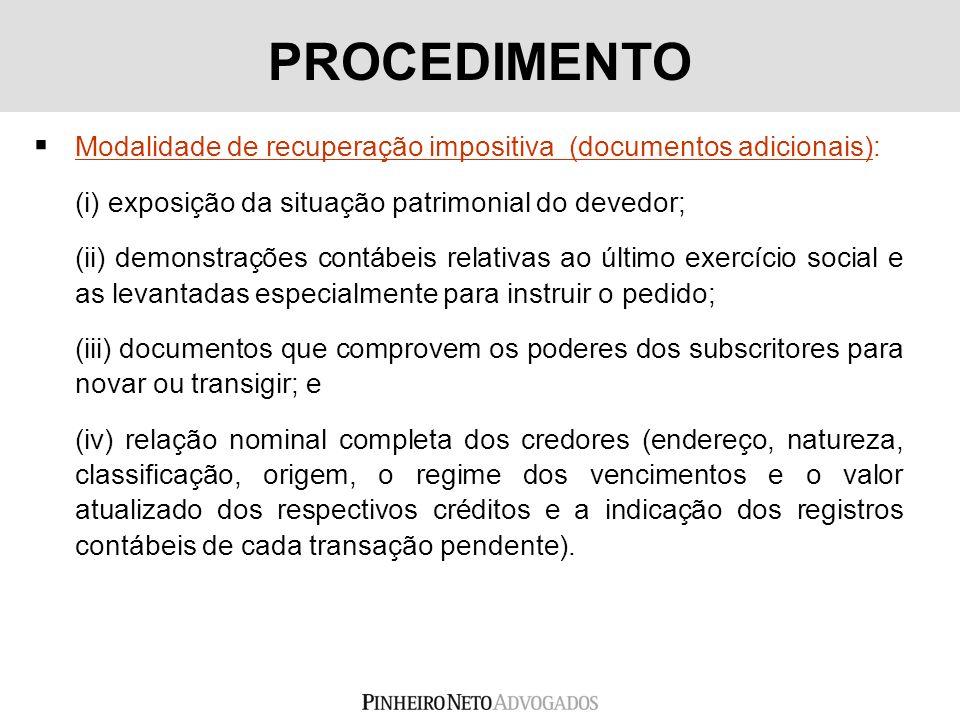 Modalidade de recuperação impositiva (documentos adicionais): (i) exposição da situação patrimonial do devedor; (ii) demonstrações contábeis relativas