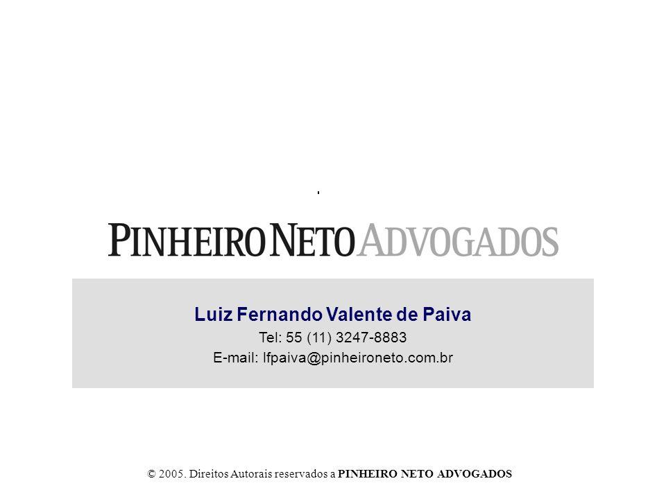 © 2005. Direitos Autorais reservados a PINHEIRO NETO ADVOGADOS Luiz Fernando Valente de Paiva Tel: 55 (11) 3247-8883 E-mail: lfpaiva@pinheironeto.com.