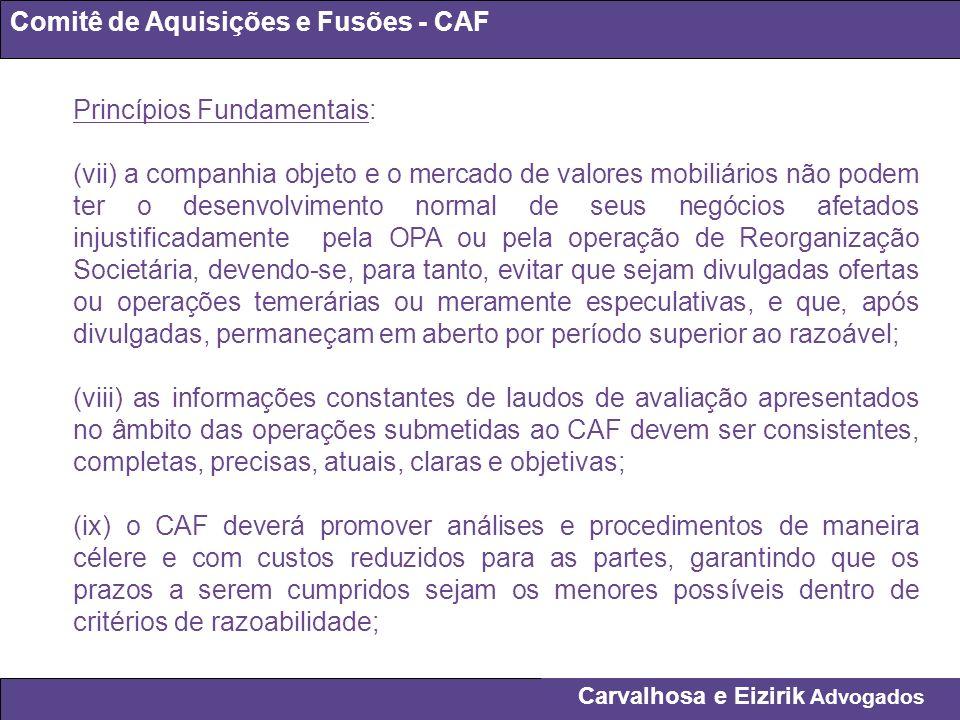 Carvalhosa e Eizirik Advogados Comitê de Aquisições e Fusões - CAF Princípios Fundamentais: (vii) a companhia objeto e o mercado de valores mobiliário