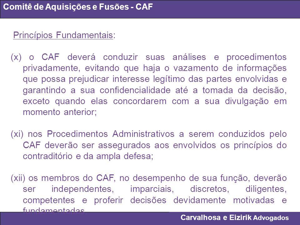 Carvalhosa e Eizirik Advogados Comitê de Aquisições e Fusões - CAF Princípios Fundamentais: (x) o CAF deverá conduzir suas análises e procedimentos pr