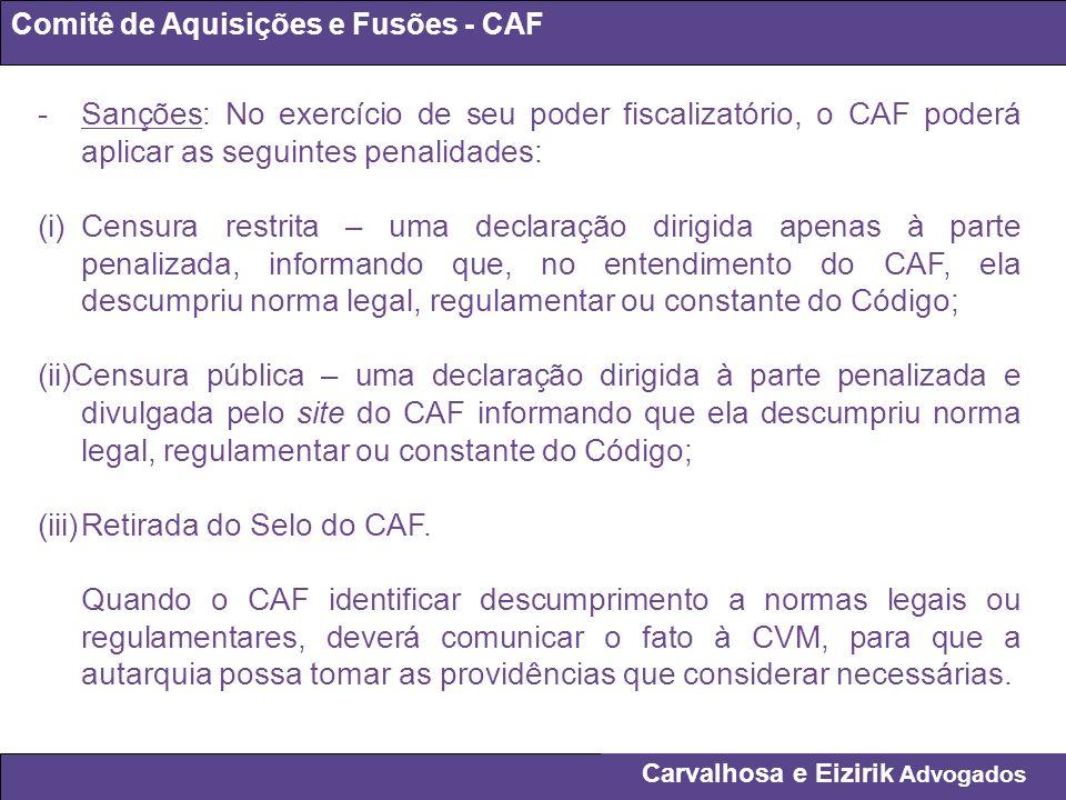 Carvalhosa e Eizirik Advogados Comitê de Aquisições e Fusões - CAF -Sanções: No exercício de seu poder fiscalizatório, o CAF poderá aplicar as seguint