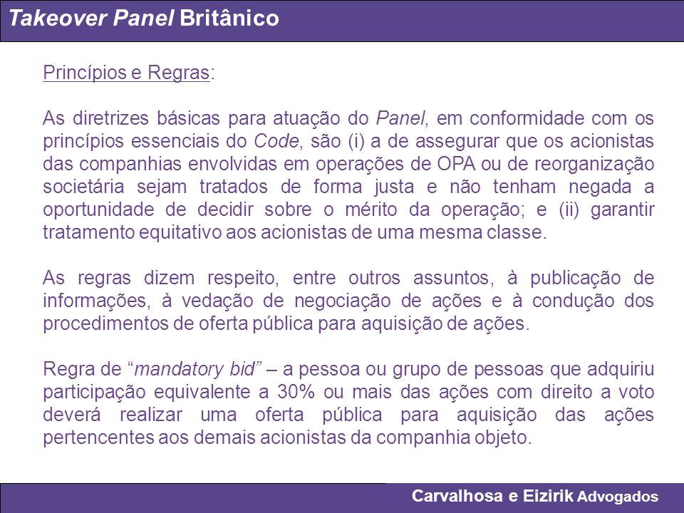 Carvalhosa e Eizirik Advogados Takeover Panel Britânico Princípios e Regras: As diretrizes básicas para atuação do Panel, em conformidade com os princ