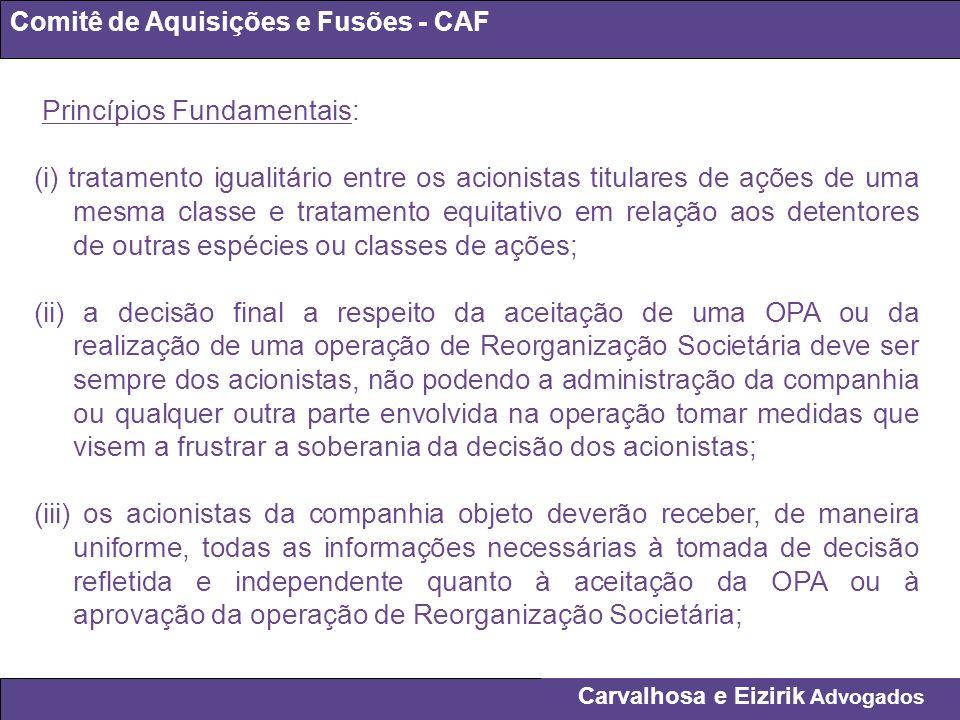 Carvalhosa e Eizirik Advogados Comitê de Aquisições e Fusões - CAF Princípios Fundamentais: (i) tratamento igualitário entre os acionistas titulares d