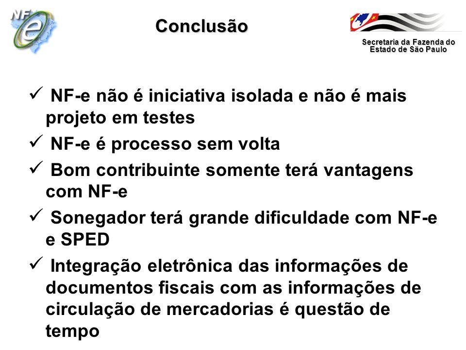 Secretaria da Fazenda do Estado de São Paulo Conclusão NF-e não é iniciativa isolada e não é mais projeto em testes NF-e é processo sem volta Bom cont