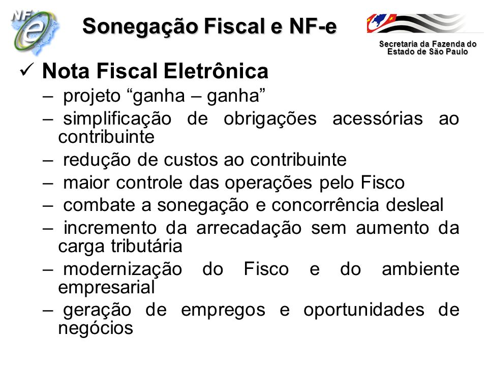 Secretaria da Fazenda do Estado de São Paulo Sonegação Fiscal e NF-e Nota Fiscal Eletrônica – projeto ganha – ganha – simplificação de obrigações aces
