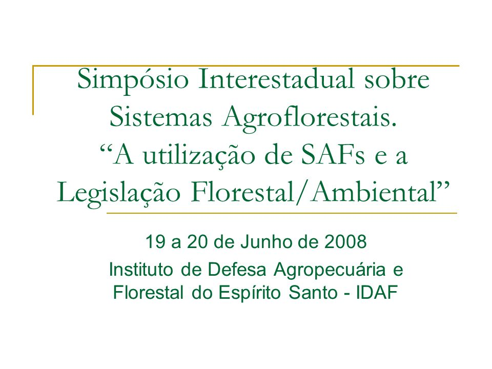 A utilização de SAFs e a Legislação Florestal/Ambiental Sistema Agroflorestal é alternativa sustentável para produção rural.