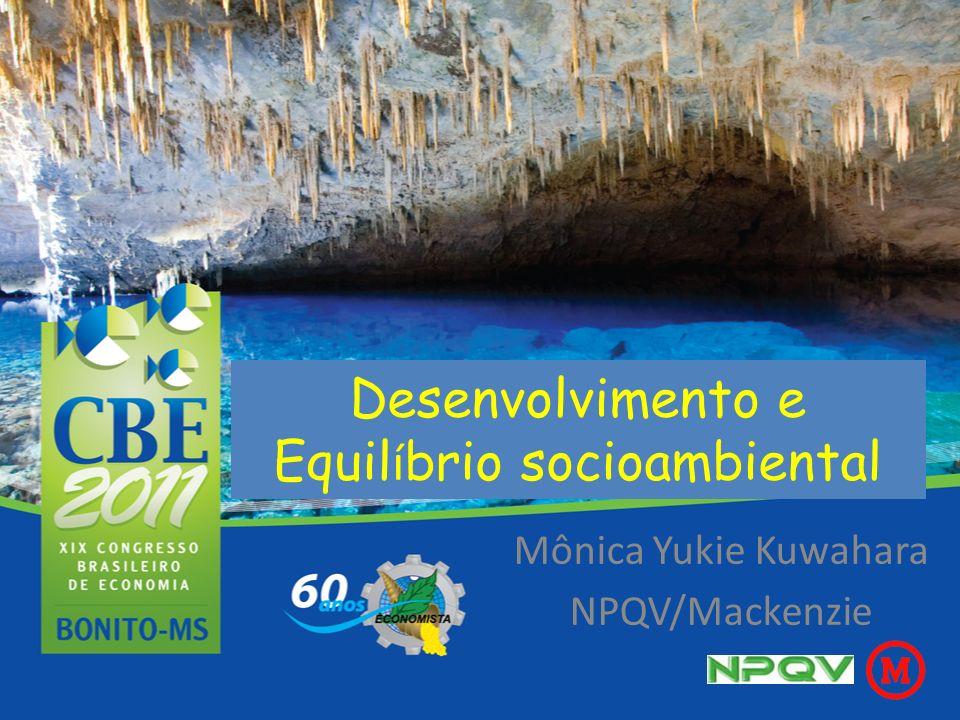 Desenvolvimento e Equil í brio socioambiental Mônica Yukie Kuwahara NPQV/Mackenzie