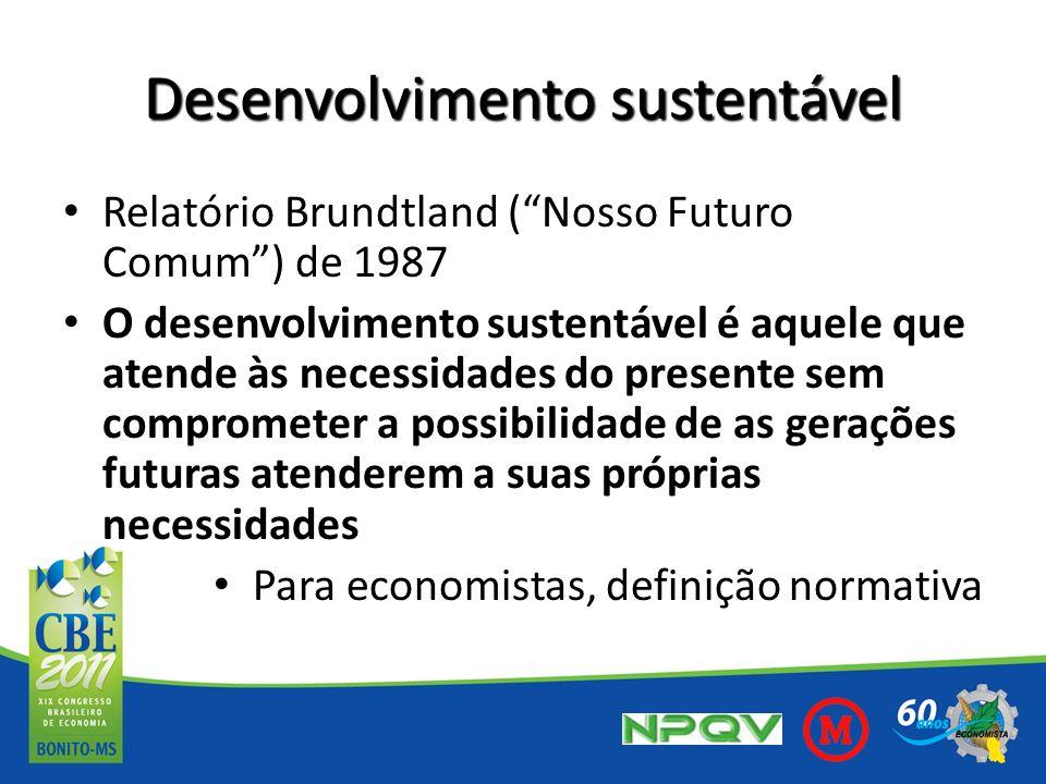 Desenvolvimento sustentável Relatório Brundtland (Nosso Futuro Comum) de 1987 O desenvolvimento sustentável é aquele que atende às necessidades do pre