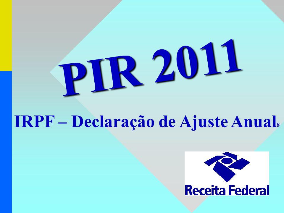 IRPF – Declaração de Ajuste Anual 8 PIR 2011