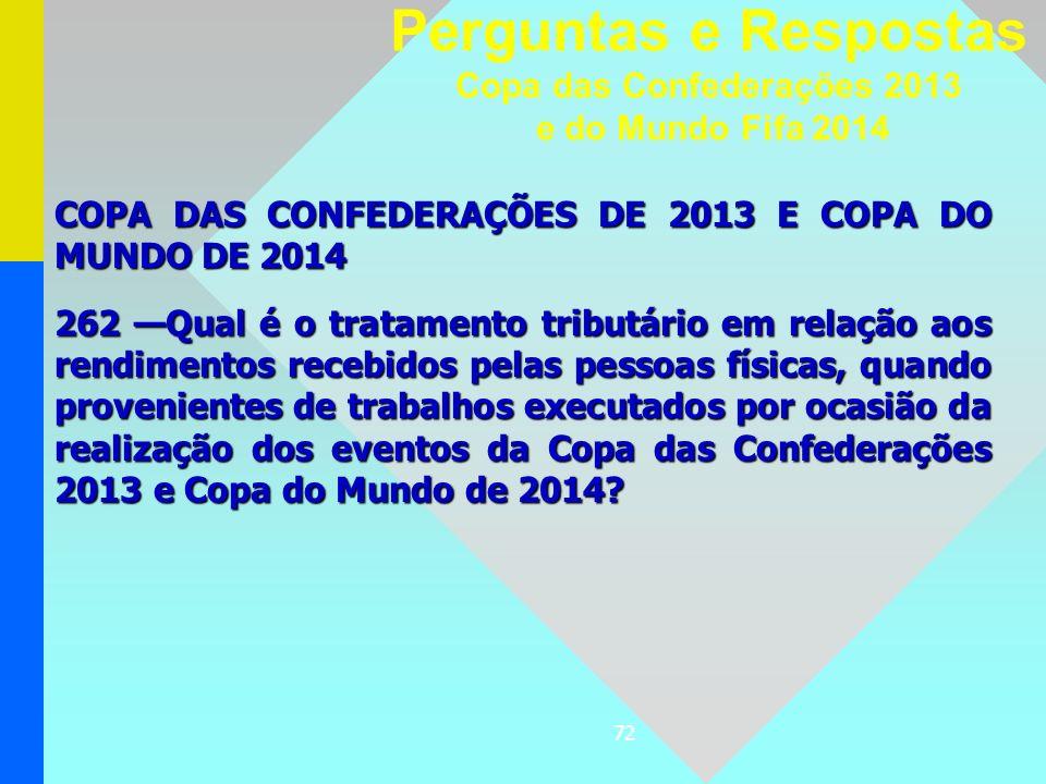 72 COPA DAS CONFEDERAÇÕES DE 2013 E COPA DO MUNDO DE 2014 262 Qual é o tratamento tributário em relação aos rendimentos recebidos pelas pessoas física