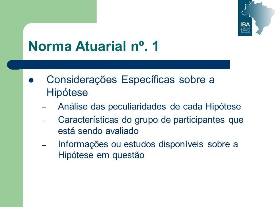 Norma Atuarial nº. 1 Considerações Específicas sobre a Hipótese – Análise das peculiaridades de cada Hipótese – Características do grupo de participan