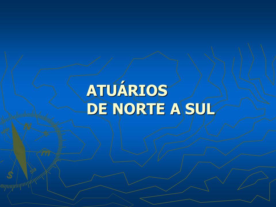 ATUÁRIOS DE NORTE A SUL