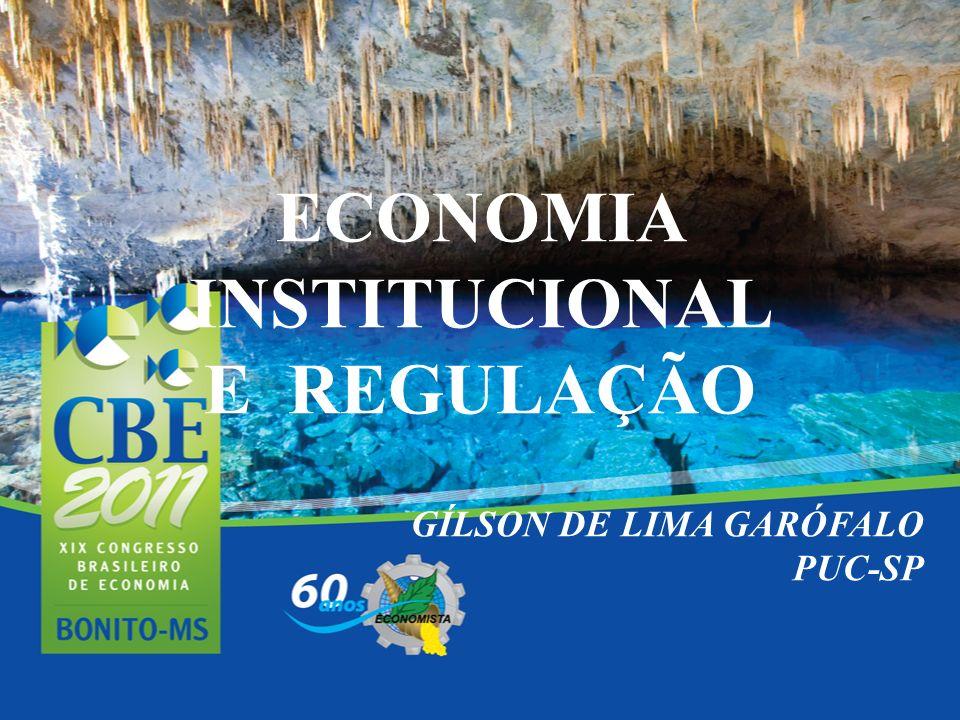 ECONOMIA INSTITUCIONAL E REGULAÇÃO GÍLSON DE LIMA GARÓFALO PUC-SP