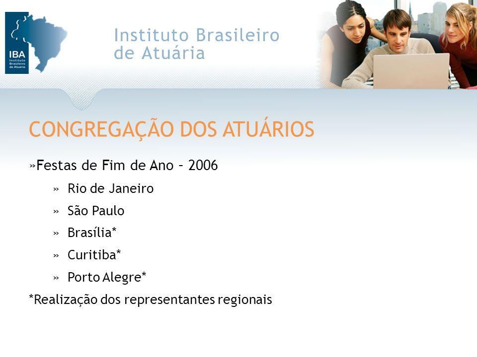 CONGREGAÇÃO DOS ATUÁRIOS »Festas de Fim de Ano – 2006 »Rio de Janeiro »São Paulo »Brasília* »Curitiba* »Porto Alegre* *Realização dos representantes r