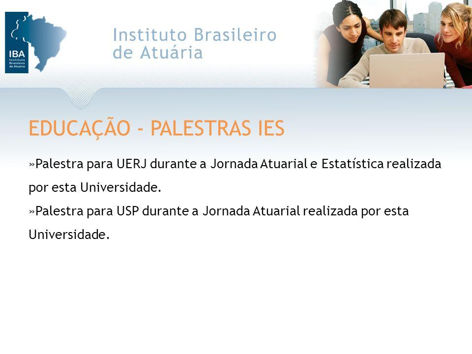 EDUCAÇÃO - PALESTRAS IES »Palestra para UERJ durante a Jornada Atuarial e Estatística realizada por esta Universidade. »Palestra para USP durante a Jo