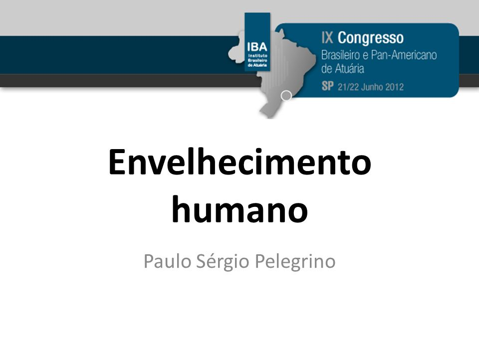 Envelhecimento humano Paulo Sérgio Pelegrino