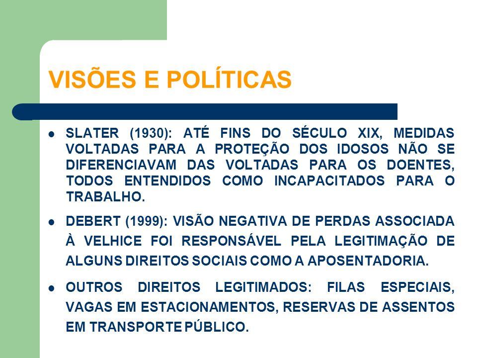 SLATER (1930): ATÉ FINS DO SÉCULO XIX, MEDIDAS VOLTADAS PARA A PROTEÇÃO DOS IDOSOS NÃO SE DIFERENCIAVAM DAS VOLTADAS PARA OS DOENTES, TODOS ENTENDIDOS