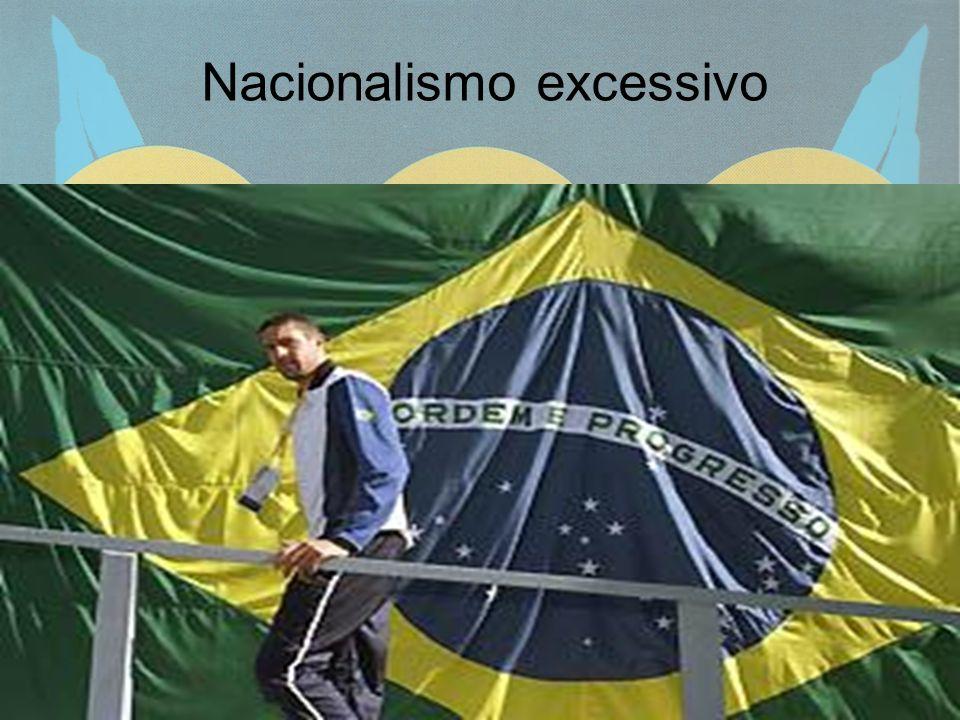 9 Nacionalismo excessivo
