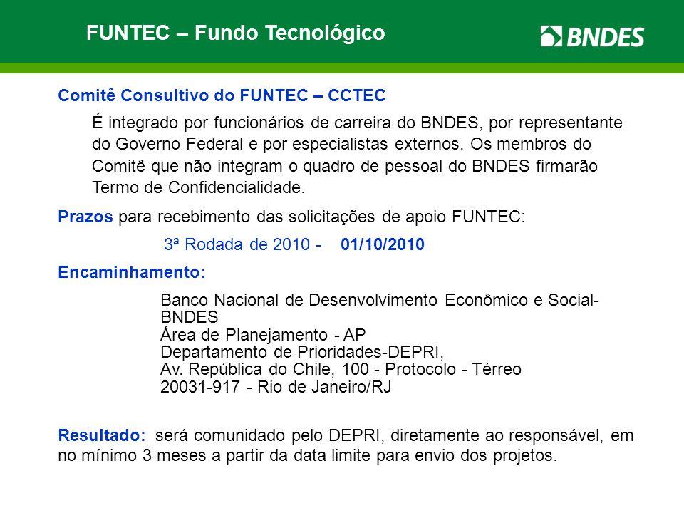 Comitê Consultivo do FUNTEC – CCTEC É integrado por funcionários de carreira do BNDES, por representante do Governo Federal e por especialistas externos.