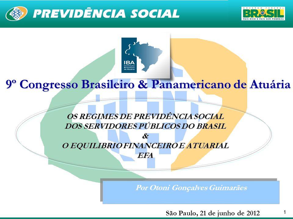 11 Por Otoni Gonçalves Guimarães OS REGIMES DE PREVIDÊNCIA SOCIAL DOS SERVIDORES PÚBLICOS DO BRASIL & O EQUILIBRIO FINANCEIRO E ATUARIAL EFA São Paulo