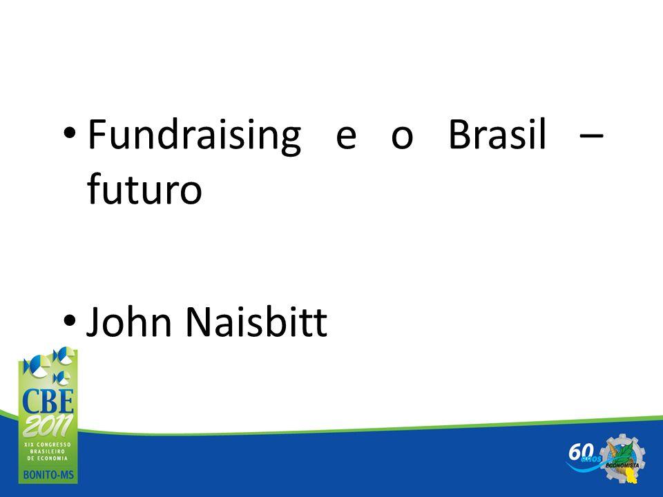 Fundraising e o Brasil – futuro John Naisbitt