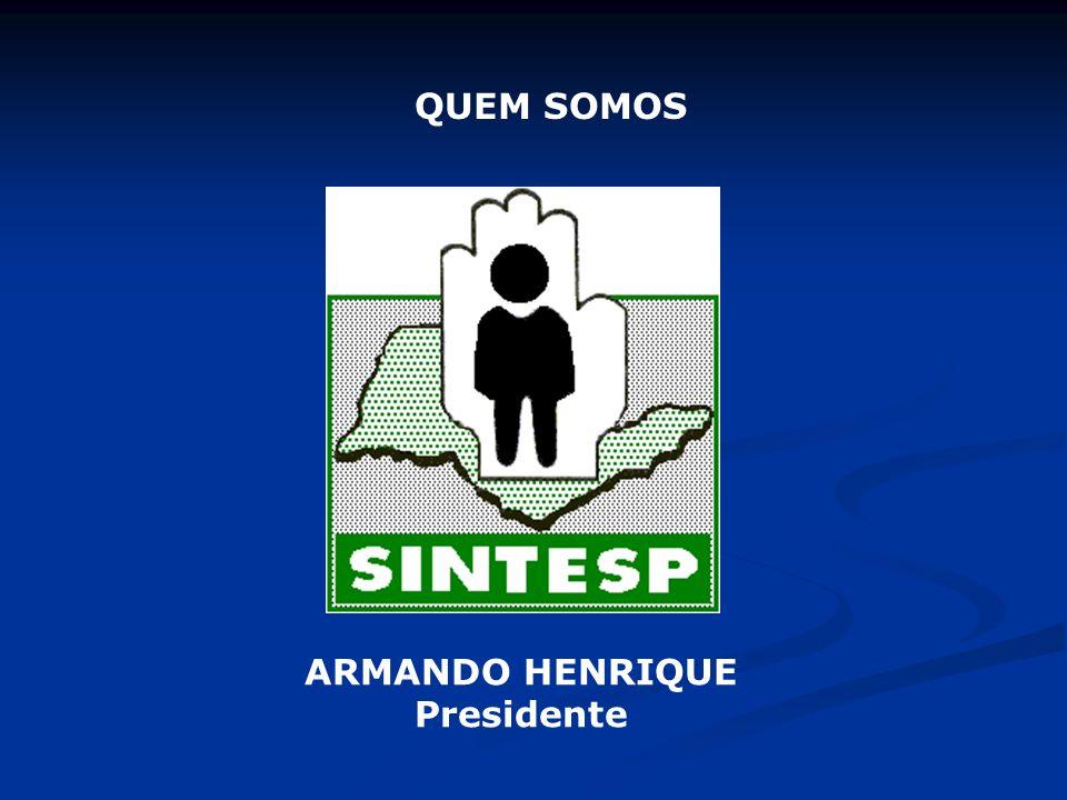QUEM SOMOS ARMANDO HENRIQUE Presidente