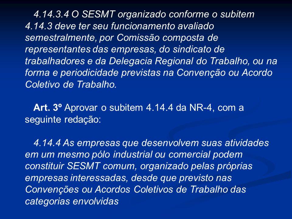 4.14.3.1 O SESMT comum pode ser estendido a empresas cujos estabelecimentos não se enquadrem no Quadro II, desde que atendidos os demais requisitos do