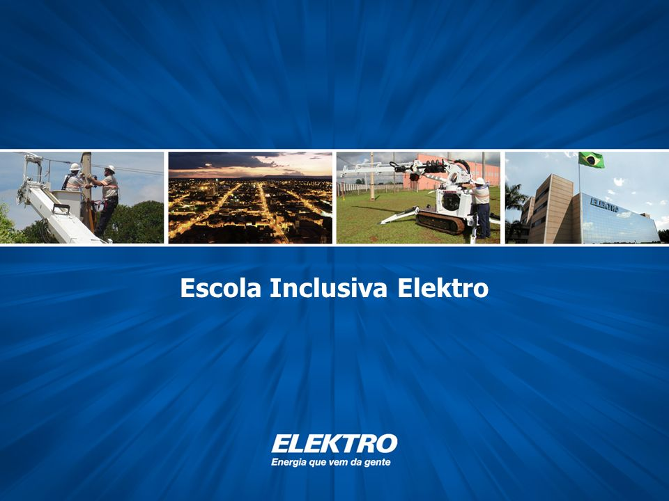 www.elektro.com.br Titulo (Tahoma 28, branco, bold) Escola Inclusiva Elektro