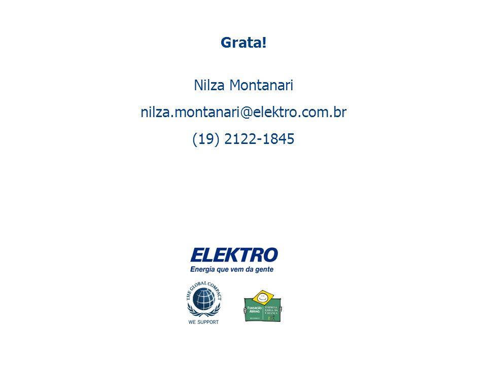 Grata! Nilza Montanari nilza.montanari@elektro.com.br (19) 2122-1845