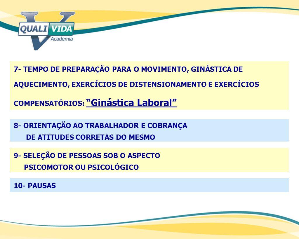 7- TEMPO DE PREPARAÇÃO PARA O MOVIMENTO, GINÁSTICA DE AQUECIMENTO, EXERCÍCIOS DE DISTENSIONAMENTO E EXERCÍCIOS COMPENSATÓRIOS: Ginástica Laboral 8- OR