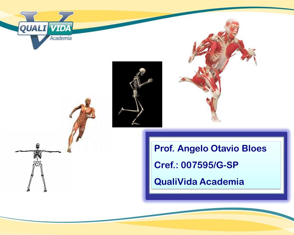 Prof. Angelo Otavio Bloes Cref.: 007595/G-SP QualiVida Academia Prof. Angelo Otavio Bloes Cref.: 007595/G-SP QualiVida Academia
